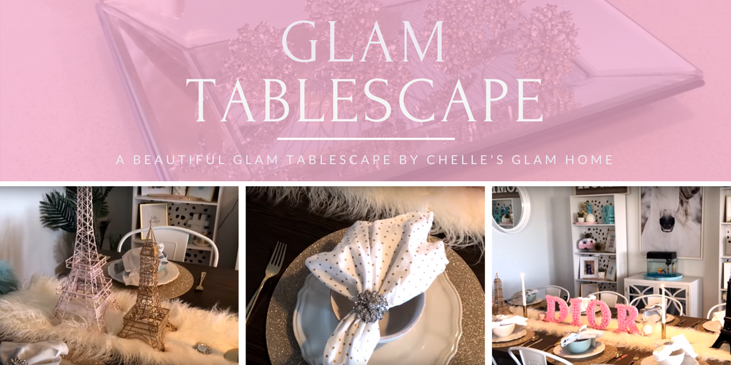 Chelle's Glam Home - Glam Tablescape