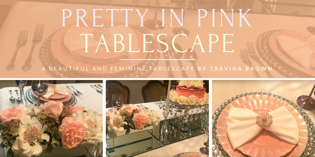 Pretty in Pink Tablescape by Travina Brown