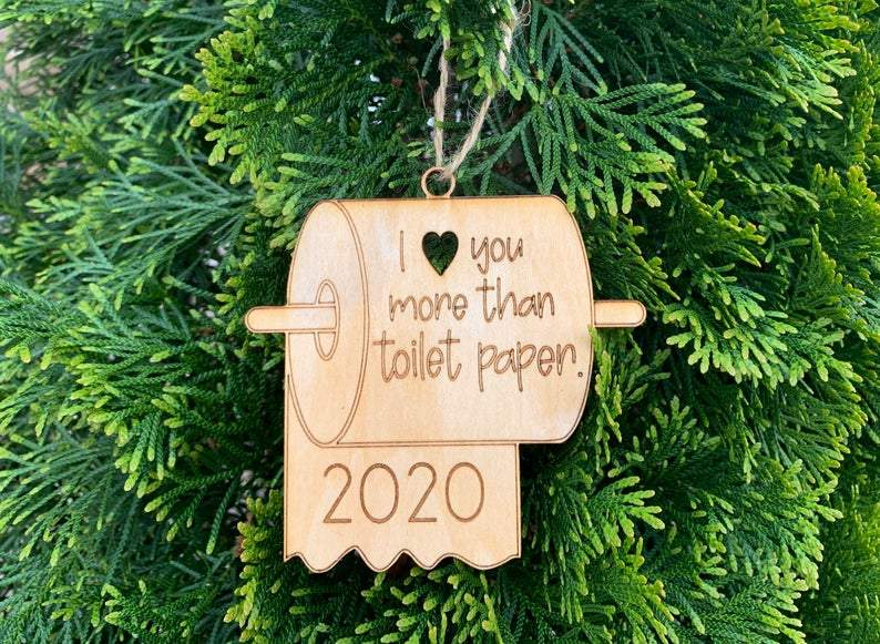 I love you more than toilet paper 2020 Ornament