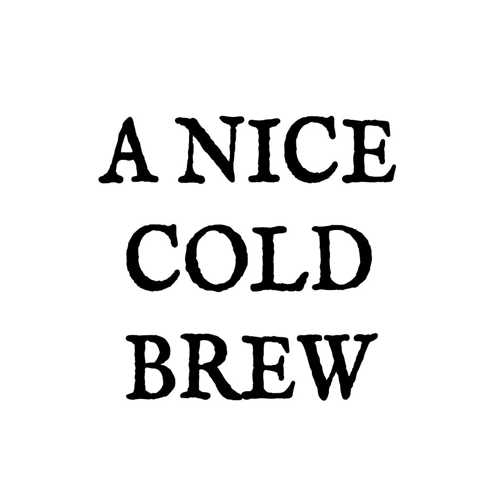 A Nice Cold Brew