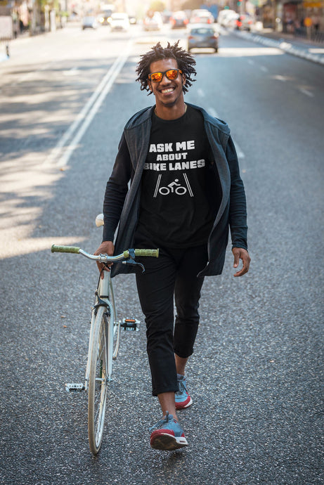 Ask Me About Bike Lanes Tee T-Shirt Printify