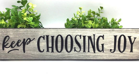 """Keep Choosing Joy"" Sign - Country Cottage Gifts"