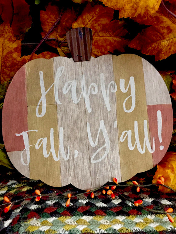 Happy Fall, Ya'll Sign - Country Cottage Gifts