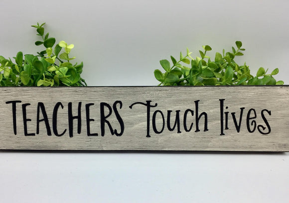 """Teachers Touch Lives"" Sign - Country Cottage Gifts"