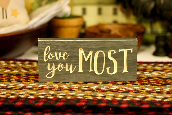 Love You Most Sign - Country Cottage Gifts
