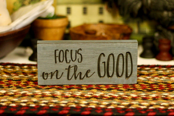 Focus On The Good Sign - Country Cottage Gifts