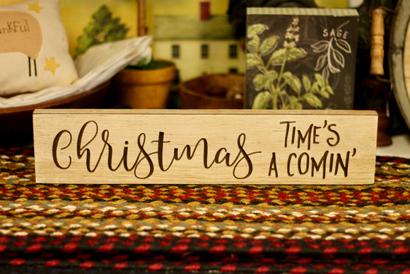 Christmas Times A Comin' Sign - Country Cottage Gifts