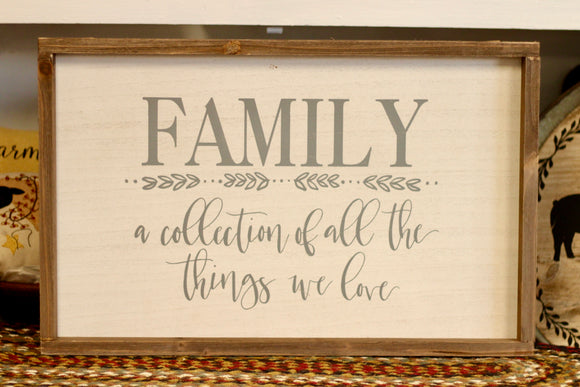 Family: A Collection Of Things We Love Sign - Country Cottage Gifts
