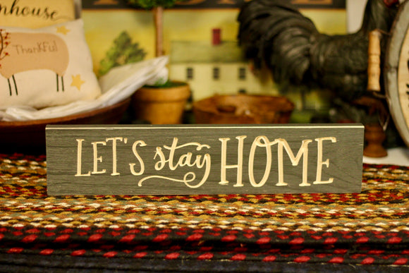 Let's Stay Home Sign - Country Cottage Gifts