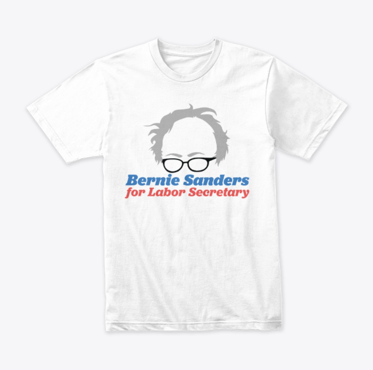 Bernie Sanders for Labor Secretary T-Shirt