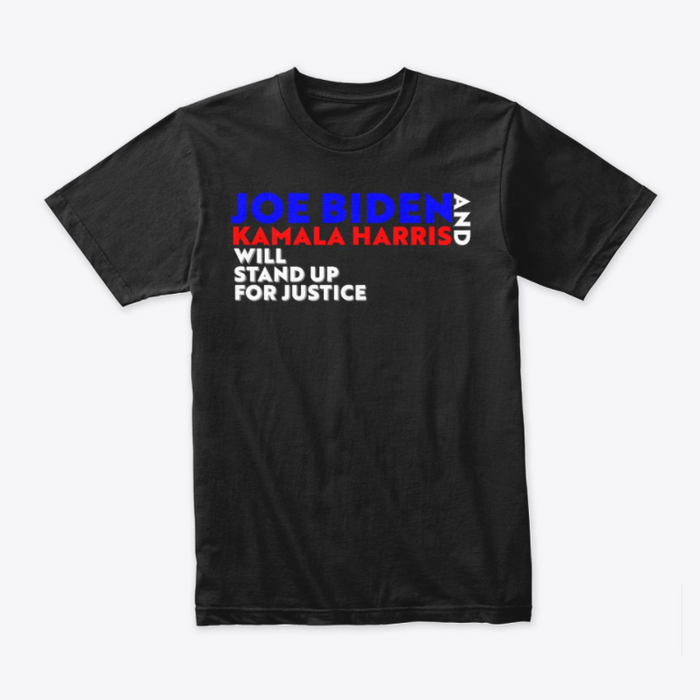 Joe and Kamala Stand up for Justice! T-shirt
