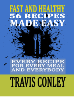 Fast And Healthy: 56 Recipes Made Easy