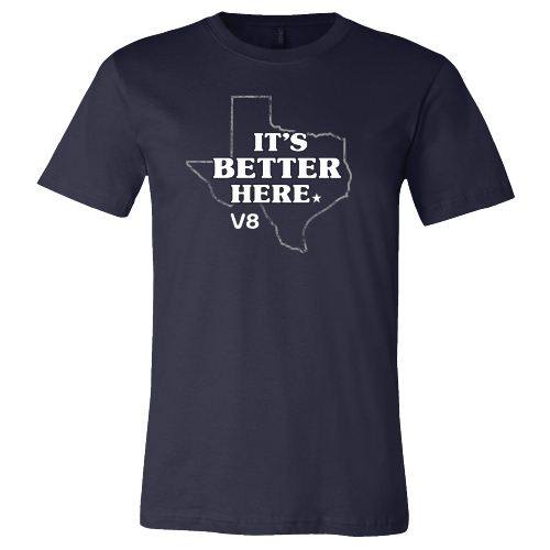 It's Better Here V8 Tee Shirt