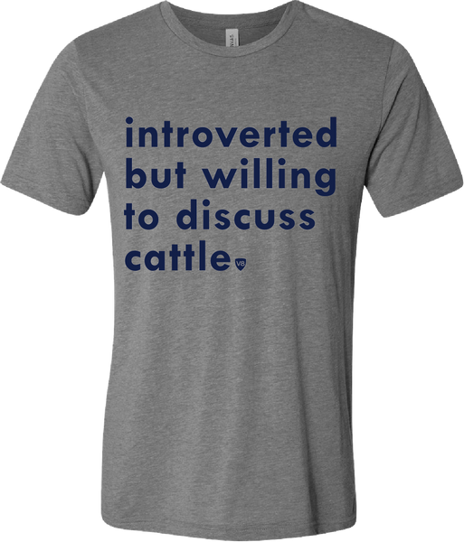 """Introverted But Willing to Discuss Cattle"" V8 Tee"