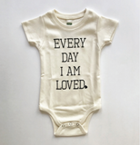 every day I am loved onesie | natural