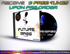 Future Bass CD Album Pre Order! [Pre Order Now + Receive 3 Free Downloads Before Release!]