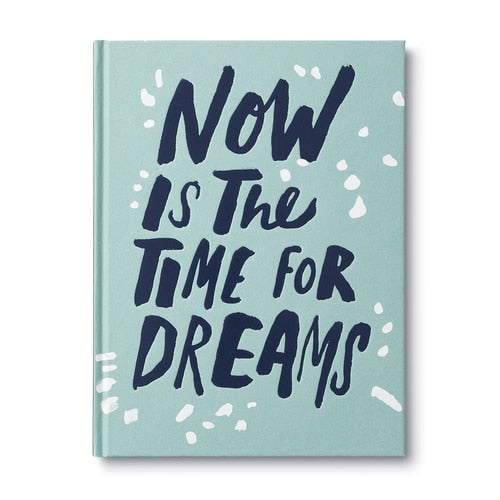 Now is the Time for Dreams Hardcover Book