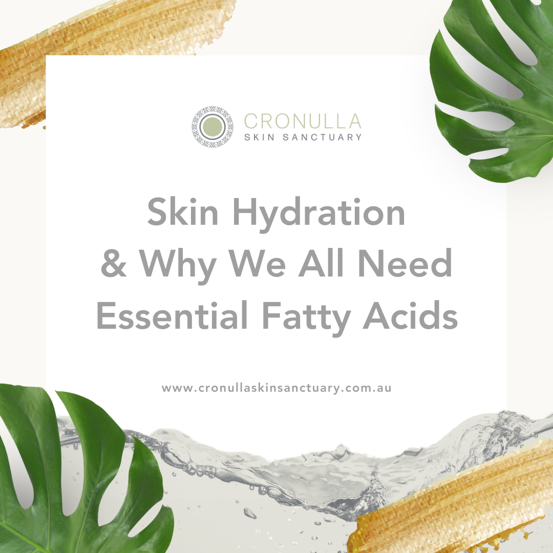 Skin Hydration and why we all need Essential Fatty Acids!