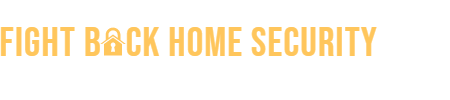 FIGHT BACK HOME SECURITY