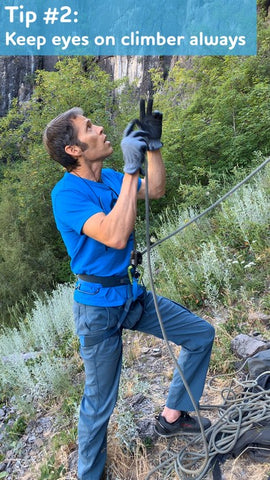 Keep your eyes on climber when lead belaying