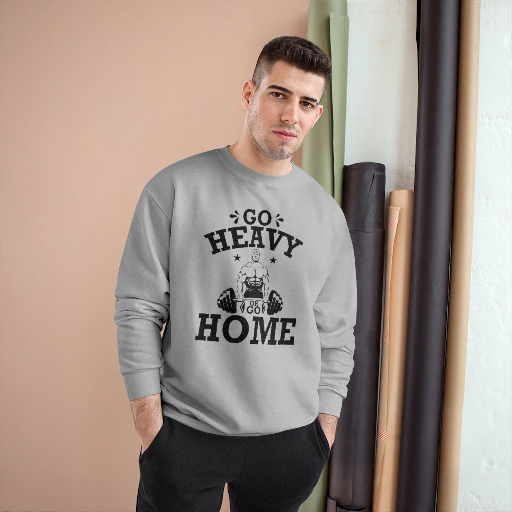 GO HEAVY Champion Sweatshirt