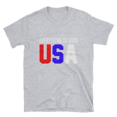 Everything is Good USA  Slogan Print Unisex T-Shirt