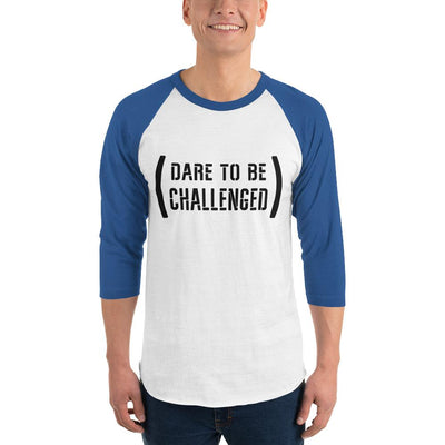 Dare to be Challenged 3/4 sleeves raglan shirt