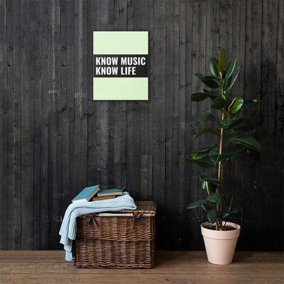 KNOW MUSIC KNOW LIFE Canvas