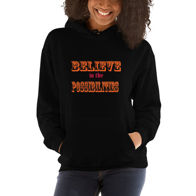 BELIEVE in the POSSIBILITIES  Hoodie