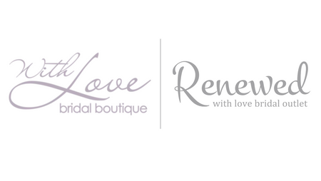 With Love Bridal Boutique & Renewed With Love Bridal Outlet