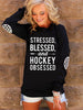 Stressed Blessed And Hockey Obsessed Sweatshirts