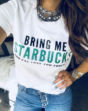 Bring Me Starbucks Graphic Tees