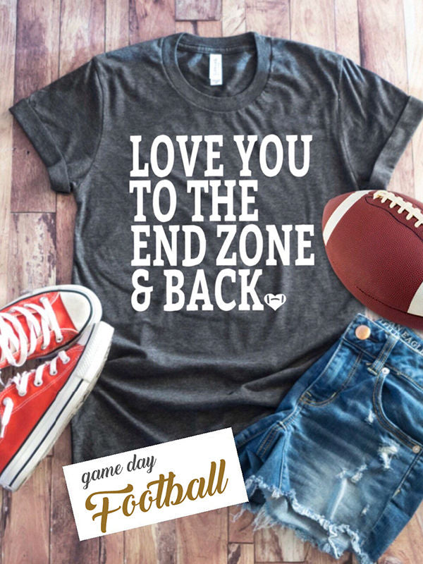 Love You To The Endzone and Back Football Tee