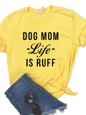 Women's DOG MOM life IS RUFF Solid Color Short Sleeve T-Shirt