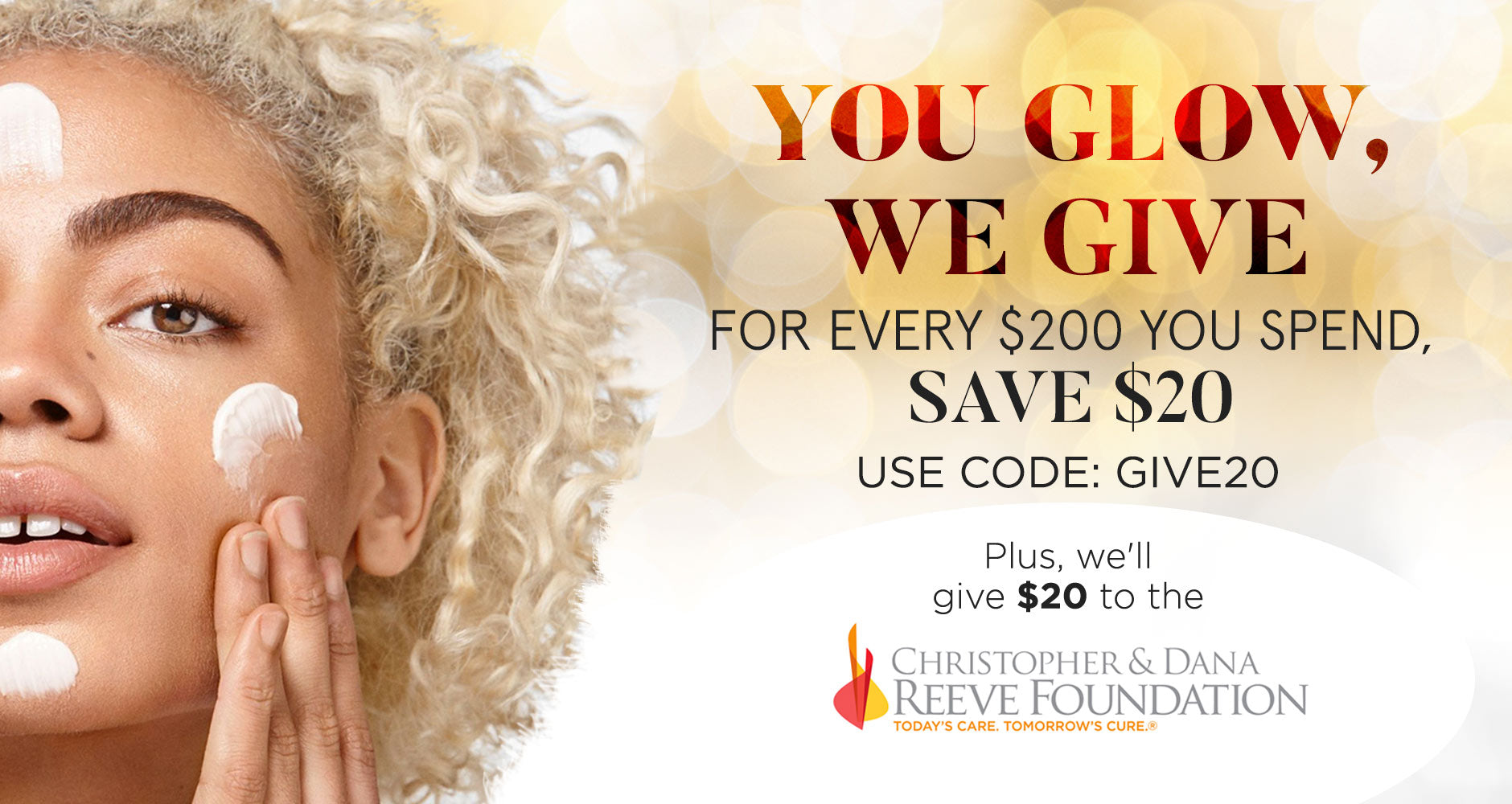 You Glow, We Give support Reeve foundation skincare