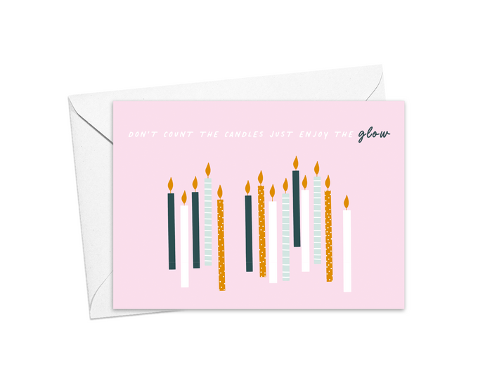 Don't Count The Candles Just Enjoy The Glow Card