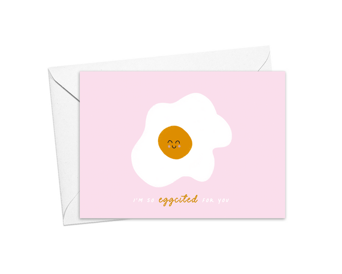 I'm So Eggcited For You Card