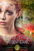 Coralea Thistle: wän dər, Episode 4, Robinwood Ridge