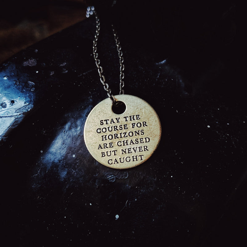 STAY THE COURSE FOR HORIZONS Quote - Brass Coin Necklace