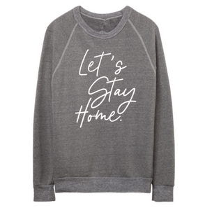 LET'S STAY HOME Fleece Pullover