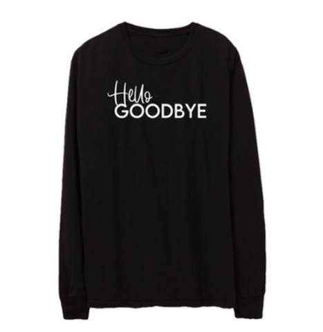 BRAND NEW- HELLO GOODBYE LONG SLEEVE TSHIRT