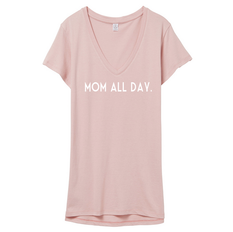 Brand New Mom All Day. Rose Vneck (Mother's Day Exclusive Color)