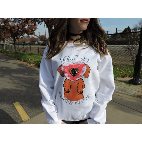 Donut Break My Heart Sweatshirt - Dope Dog Co