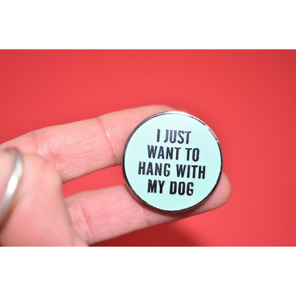 Hang With My Dog Enamel Pin - Dope Dog Co