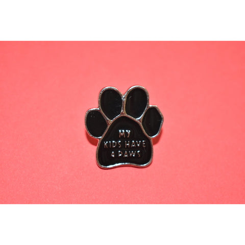 My Kids Have 4 Paws Enamel Pin - Dope Dog Co