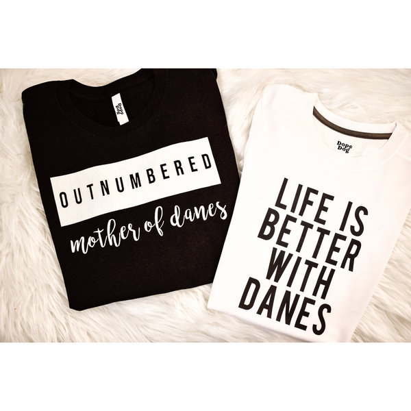 Better With Danes Tee