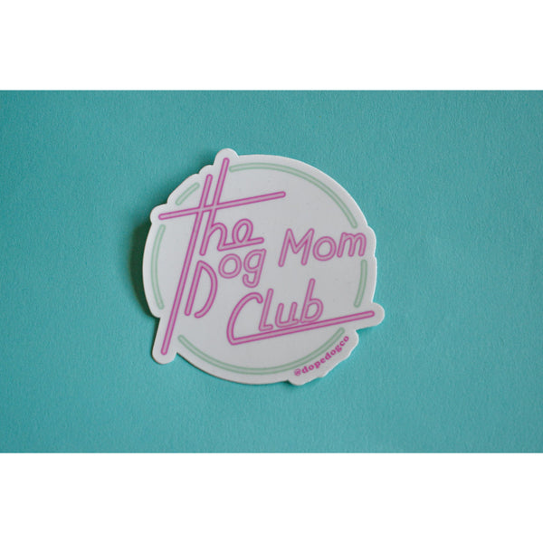 Dog Mom Club Sticker