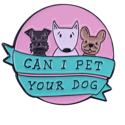 Can I Pet Your Dog Enamel Pin