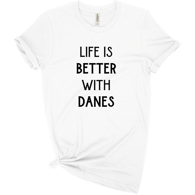 Better With Danes Tee - Dope Dog Co