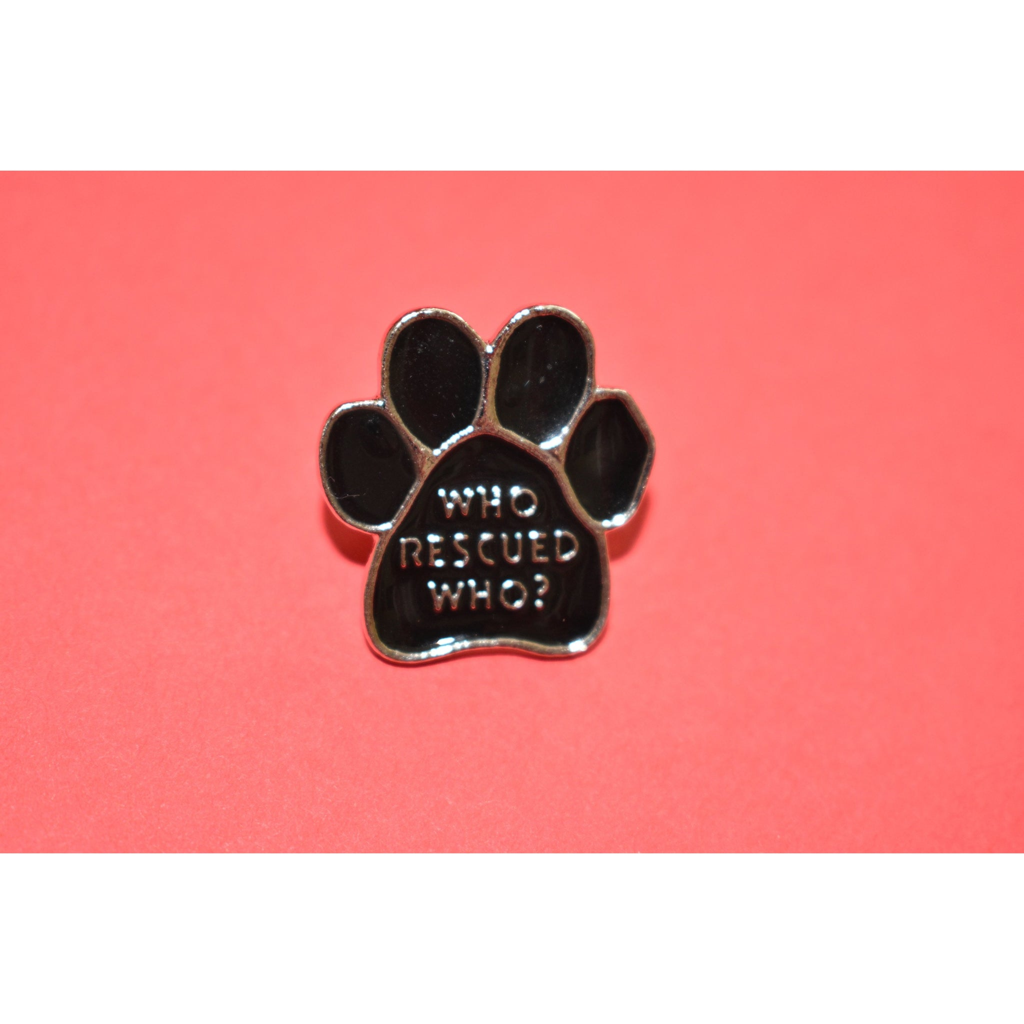 Who Rescued Who Enamel Pin - Dope Dog Co